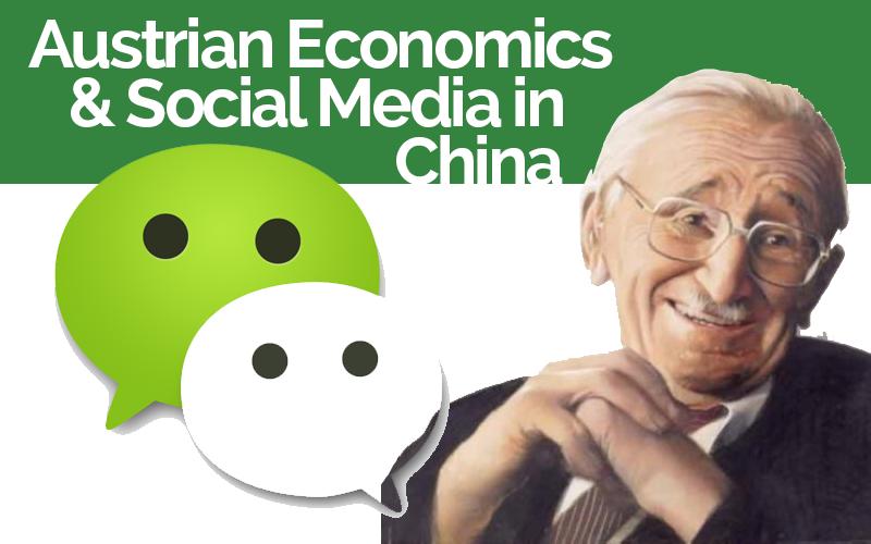 Austrian Economics and Social Media in China